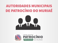 AUTORIDADES DE PATROCÍNIO DO MURIAÉ - MG | 2017 A 2020